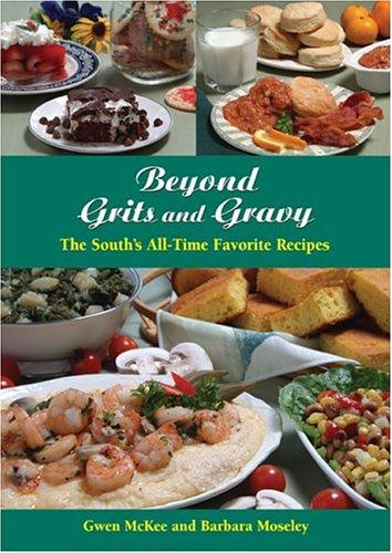 Beyond Grits and Gravy: The South's All-Time Favorite Recipes (Best of the Best Cookbook Series), McKee, Gwen; Moseley, Barbara