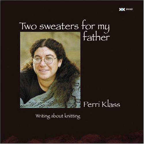 Two sweaters for my father by Perri Klass