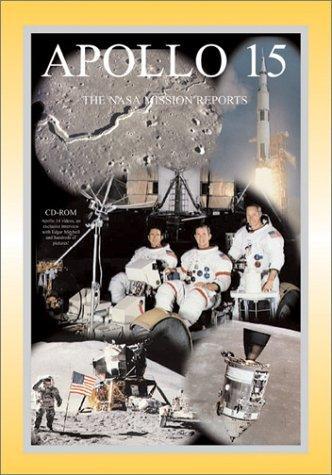 Apollo 15: The NASA Mission Reports Vol 1: Apogee Books Space Series 18, Godwin, Robert (Editor)