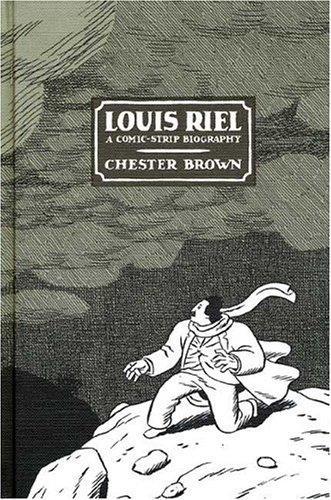 Louis Riel: A Comic-Strip Biography, Brown, Chester