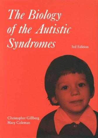 The biology of the autistic syndromes
