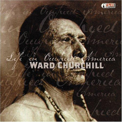 Ward Churchill - Life in Occupied America