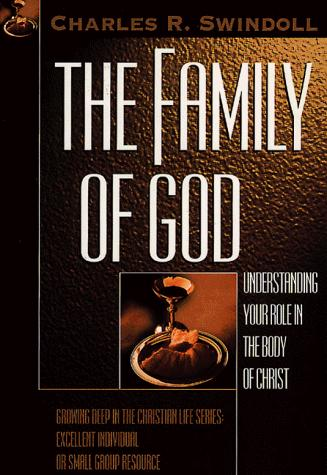 The Family of God by Charles R. Swindoll