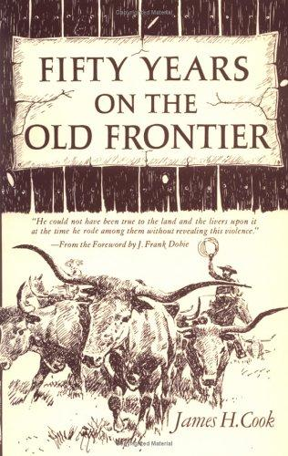 Download Fifty years on the old frontier as cowboy, hunter, guide, scout, and ranchman