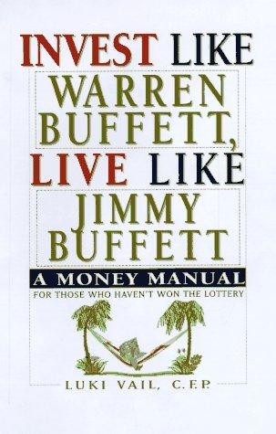 Invest like Warren Buffett, live like Jimmy Buffett