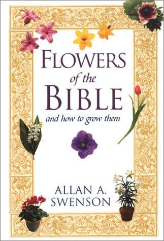 Image for Flowers Of The Bible: And How to Grow Them