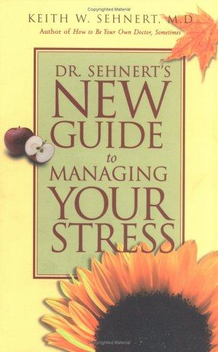 Dr. Sehnert's new guide to managing stress
