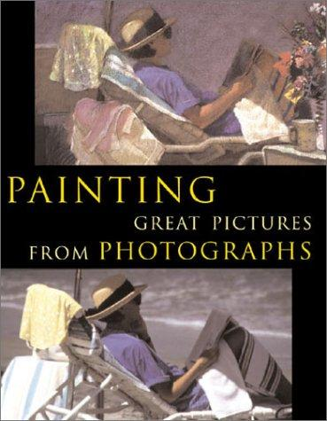 Painting Great Pictures from Photographs