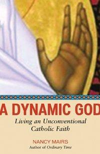 Download A Dynamic God