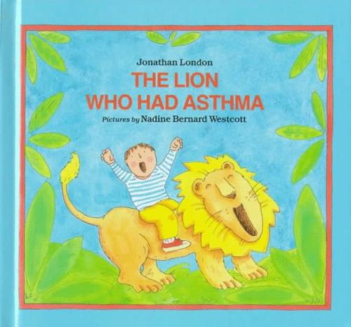 The lion who had asthma by Jonathan London