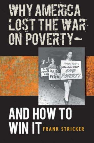 Download Why America Lost the War on Poverty–And How to Win It