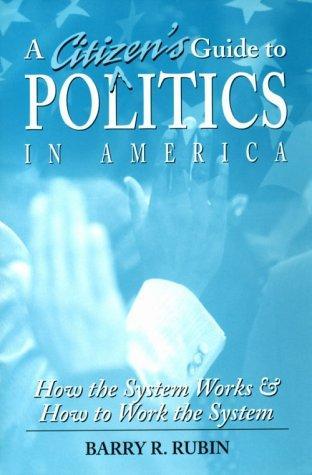 A citizen's guide to politics in America
