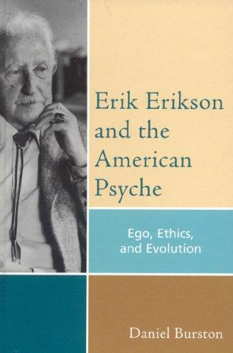 Erik Erikson and the American Psyche