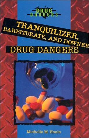 Tranquilizer, Barbiturate, and Downer Drug Dangers