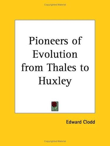 Download Pioneers of Evolution from Thales to Huxley