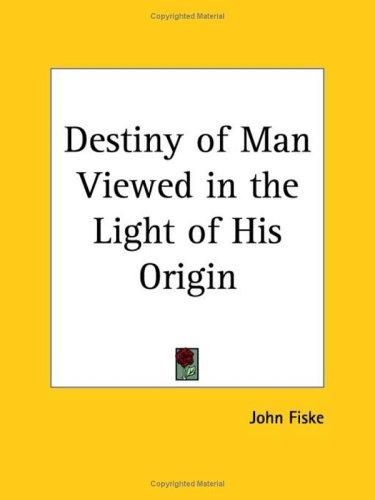 Download Destiny of Man Viewed in the Light of His Origin