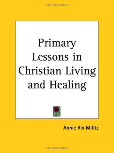Download Primary Lessons in Christian Living and Healing