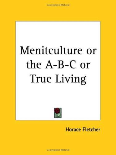 Menticulture or the A-B-C of True Living