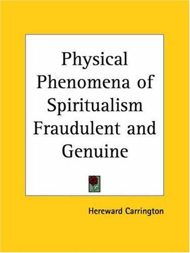 Download Physical Phenomena of Spiritualism Fraudulent and Genuine