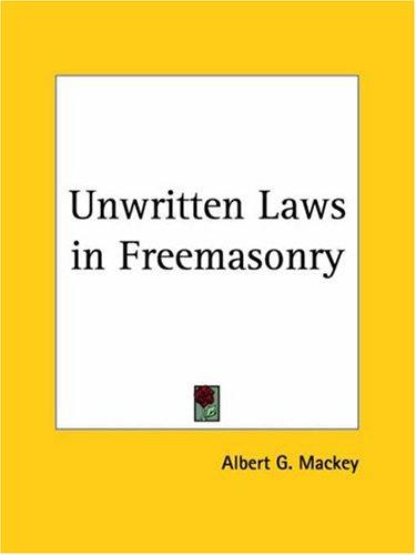 Download Unwritten Laws in Freemasonry