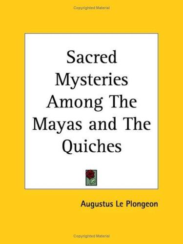 Download Sacred Mysteries Among The Mayas and The Quiches