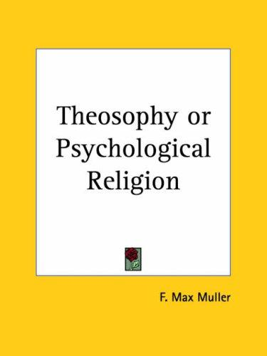 Download Theosophy or Psychological Religion