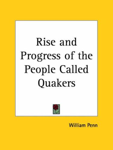 Rise and Progress of the People Called Quakers