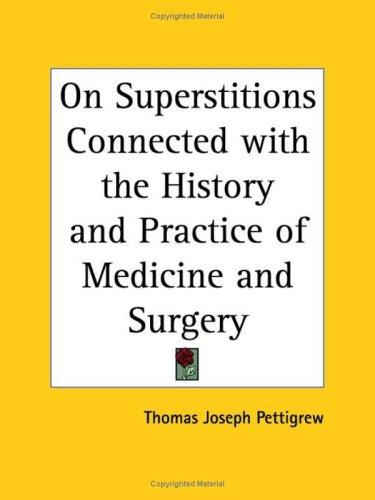 Download On Superstitions Connected with the History and Practice of Medicine and Surgery