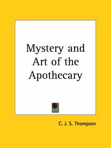 Mystery and Art of the Apothecary