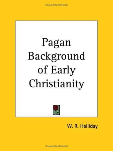 Download Pagan Background of Early Christianity
