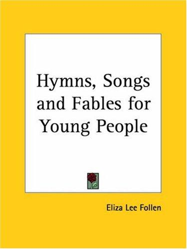 Download Hymns, Songs and Fables for Young People