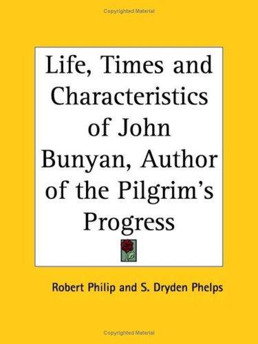 Download Life, Times and Characteristics of John Bunyan, Author of the Pilgrim's Progress