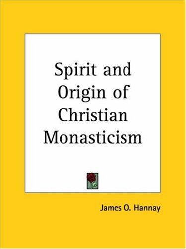 Spirit and Origin of Christian Monasticism