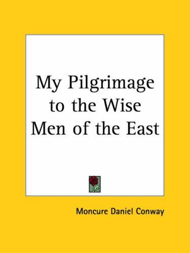 Download My Pilgrimage to the Wise Men of the East