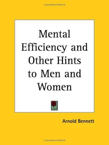Download Mental Efficiency and Other Hints to Men and Women