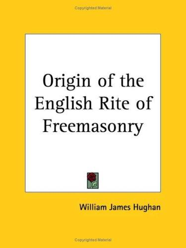 Download Origin of the English Rite of Freemasonry