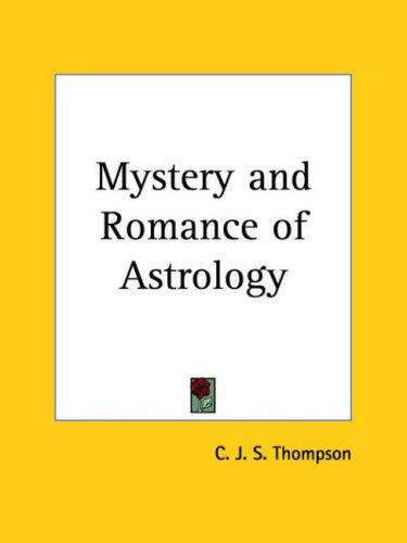 Download Mystery and Romance of Astrology