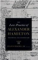 Download The law practice of Alexander Hamilton