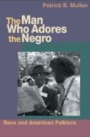 The Man Who Adores the Negro