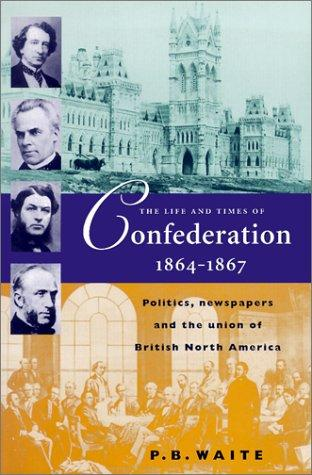 Download The life and times of Confederation, 1864-1867