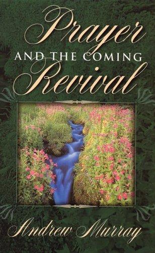 Download Prayer and the Coming Revival