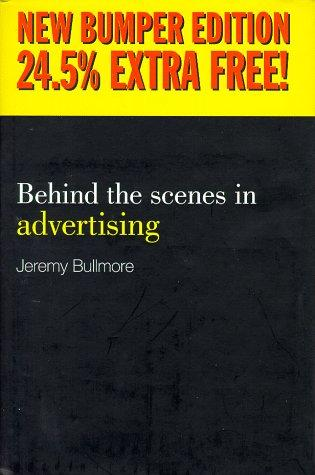 Behind the Scenes in Advertising, Bullmore, Jeremy
