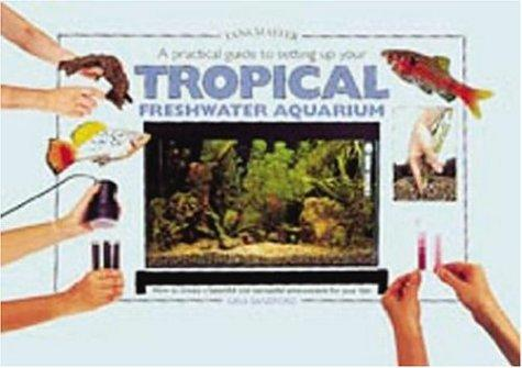 Download A Practical Guide to Setting Up Your Tropical Freshwater Aqum (Tankmaster S.)