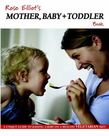 Download Rose Elliot's Mother, Baby and Toddler Book