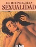 Enciclopedia de La Sexualidad = Encyclopedia of Sexuality