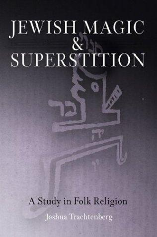 Download Jewish Magic and Superstition