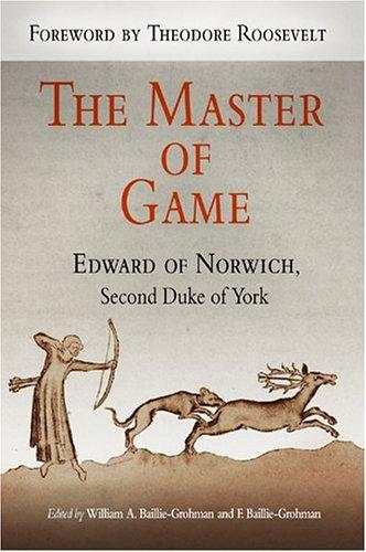 The master of game by Edward of Norwich
