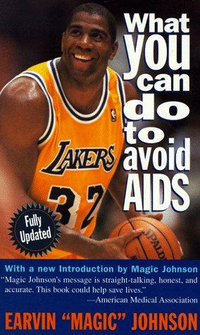 "What You Can Do to Avoid AIDS by Earvin ""Magic"" Johnson"