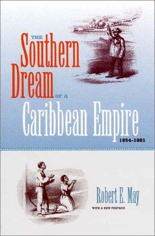 Download The southern dream of a Caribbean empire, 1854-1861