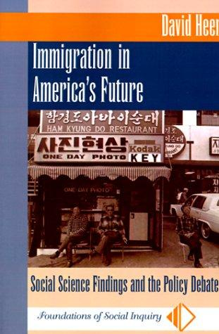 Immigration in America's future by David M. Heer